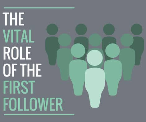 The Vital Role of the First Follower