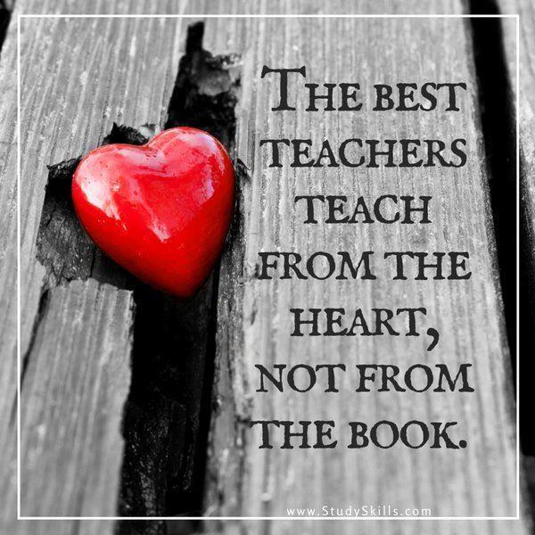 Teacher Appreciation: The Best Teachers Teach From the Heart Not the Book