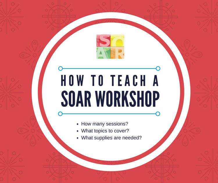 How to Teach a SOAR Workshop